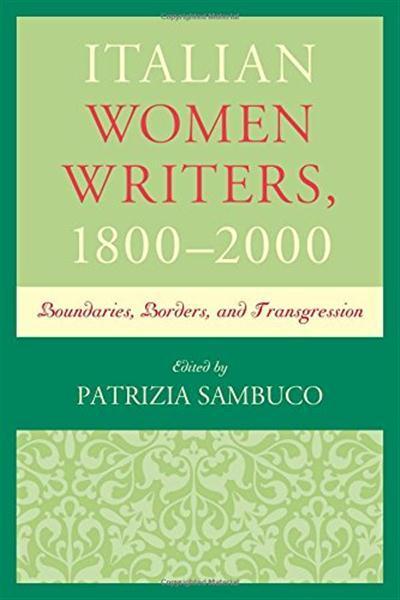talian Women Writers, 1800-2000: Boundaries, Borders, and Transgression